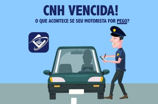 CNH vencida! O que acontece se seu motorista for pego?