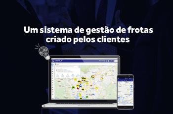Contrate o sistema de gestão de frotas que é desenvolvido pelos clientes!
