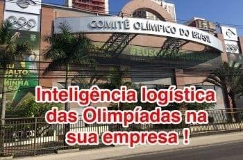A Inteligência logística das Olimpíadas em sua empresa