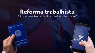Reforma Trabalhista: O que muda para a Gestão de Frotas
