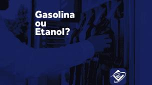 Gasolina ou Etanol: qual vale a pena abastecer?