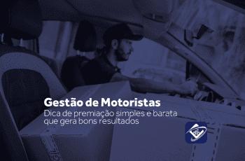 Gestão de motoristas: dica de premiação simples e barata que gera bons resultados